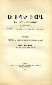 Le roman social en Angleterre (1830-1850) : Dickens, Disraeli, Mrs. Gaskell, Kingsley. - Intérieur - Format classique