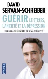 Guérir le stress, l'anxiété et la dépression sans médicaments ni psychanalyse - Couverture - Format classique