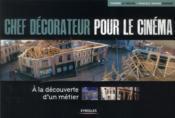 Chef decorateur pour le ciném ; à la découverte d'un métier - Couverture - Format classique