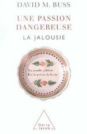 Une passion dangereuse ; la jalousie - Intérieur - Format classique