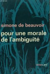 Pour Une Morale De L'Ambiguite Suivi De Pyrrhus Et Cineas. Collection : Idees N° 21. - Couverture - Format classique