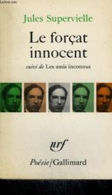 Le Forcat Innocent Suivi De Les Amis Inconnus. Collection : Poesie. - Couverture - Format classique