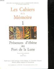 Cahiers De La Memoire De Bordeaux - 1 - Presences D'Ebene Au Port De La Lune - Couverture - Format classique