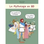 La mythologie en BD T.2 ; les aventures d'Ulysse t.2 ; le retour à Ithaque - Couverture - Format classique