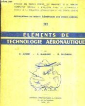 Elements De Technologie Aeronautique - Preparation Au Brevet Elementaire Des Sports Aeriens Iii. - Couverture - Format classique