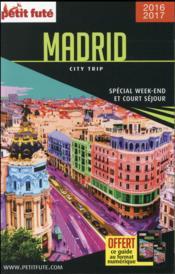 GUIDE PETIT FUTE ; CITY TRIP ; Madrid (édition 2016/2017) - Couverture - Format classique