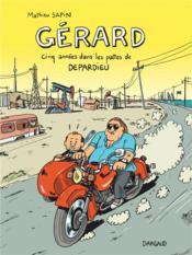 Gérard ; cinq années dans les pattes de Depardieu - Couverture - Format classique