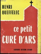 Ce Petit Cure D'Ars - Couverture - Format classique