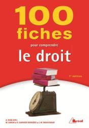 100 fiches pour comprendre le droit (7e édition) - Couverture - Format classique