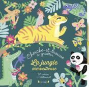 Cherche-et-trouve à gratter ; la jungle merveilleuse - Couverture - Format classique