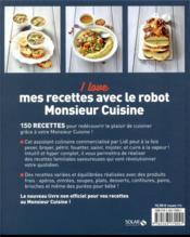 I love mes recettes avec le robot monsieur cuisine ; 150 recettes - 4ème de couverture - Format classique