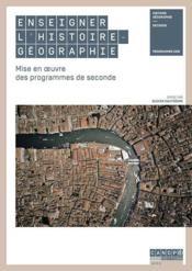 Enseigner l'histoire-géographie ; mise en oeuvre des programmes de seconde - Couverture - Format classique
