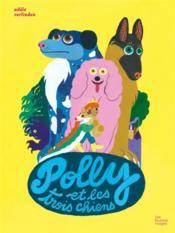 Polly et les trois chiens - Couverture - Format classique