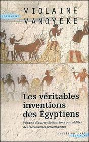 Les véritables inventions des égyptiens - Intérieur - Format classique