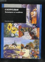 Acrylique Techniques Et Matieres - Couverture - Format classique