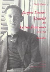 Jacques decour, l'oublie des lettres francaise - Intérieur - Format classique