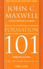 Formation 101 principes de base - ce que tout learder devrait savoir - Couverture - Format classique