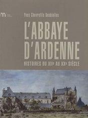 Histoire de l'abbaye d'ardenne - Intérieur - Format classique