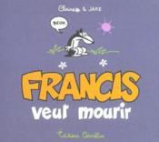 Francis T.2 ; Francis veut mourir - Couverture - Format classique