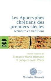 Les apocryphes chrétiens des premiers siècles ; mémoire et traditions - Couverture - Format classique