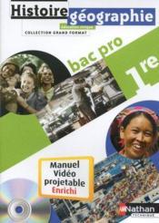 Histoire-géographie ; 1ère bac pro ; manuel de l'élève vidéoprojetable enrichi (édition 2010) - Couverture - Format classique