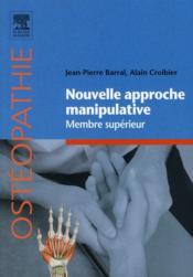 Nouvelle approche manipulative t.1 ; membre supérieur - Couverture - Format classique