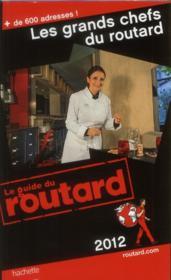 Les grands chefs du Routard (édition 2012) - Couverture - Format classique
