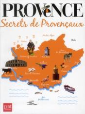 Provence ; secrets de provençaux - Couverture - Format classique