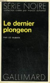 Collection : Serie Noire N° 1723 Le Dernier Plongeon - Couverture - Format classique
