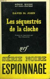 Les Sequestres De La Cloche. Collection : Serie Noire N° 1093 - Couverture - Format classique