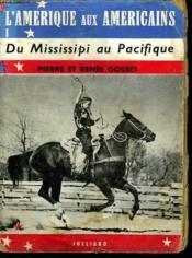 L Amerique Aux Americains .Du Mississipi Au Pacifique Tome 1. - Couverture - Format classique