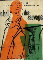 Le Bal Des Sauvages. Le Livre De Demain N° 43. - Couverture - Format classique