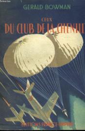 Ceux Du Club De La Chenille. - Couverture - Format classique