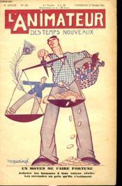 L ANIMATEUR DES TEMPS NOUVEAUX N° 264 : Un moyen de faire fortune : Acheter les hommes à leur valeur réelle, les revendre au prix qu ils s 'estiment. - Couverture - Format classique