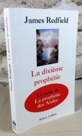 La dixième prophétie. La suite de la prophétie des andes. - Couverture - Format classique