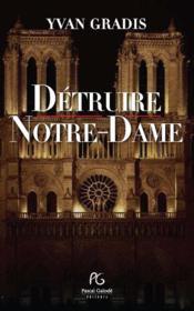 Detruire Notre Dame - Couverture - Format classique