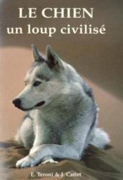 Le Chien Un Loup Civilise - Couverture - Format classique