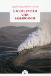 À toute vapeur vers Samarcande - Couverture - Format classique