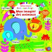 AVEC MON DOIGT ; mon imagier des animaux - Couverture - Format classique