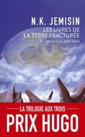 Les livres de la terre fracturée T.3 ; les cieux pétrifiés - Couverture - Format classique