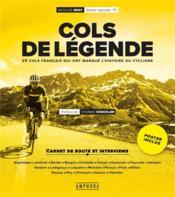 Cols de légende : 20 cols français qui ont marqué l'histoire du cyclisme - Couverture - Format classique