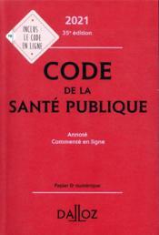 Code de la santé publique, annoté et commenté en ligne (édition 2021) (édition 2021) - Couverture - Format classique