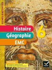 Fiches d'activités histoire-géographie-EMC ; 6e ; cahier élève (édition 2021) - Couverture - Format classique
