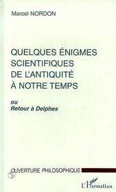 Quelques énigmes scientifiques de l'antiquité à notre temps ou retour à Delphes - Intérieur - Format classique