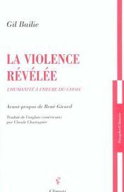 La Violence Revelee ; L'Humanite A L'Heure Du Choix - Intérieur - Format classique