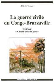 Guerre civile du congo-brazzaville (1993-2002).chacun aura sa part