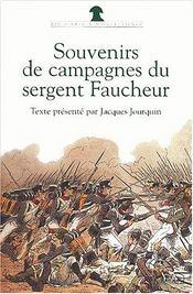 Souvenirs De Campagnes Du Sergent Faucheur Fourrier Dans La Grande Armee - Intérieur - Format classique