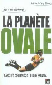 La Planete Ovale, Dans Les Coulisses Du Rugby Mondial - Intérieur - Format classique