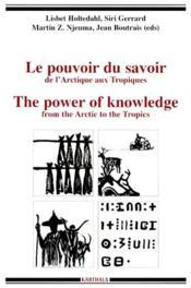 Le pouvoir du savoir ; de l'Arctique aux Tropiques - Couverture - Format classique