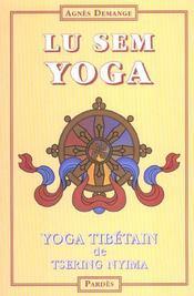 Lu sem yoga ; yoga tibétain de Tsering Nyma - Intérieur - Format classique